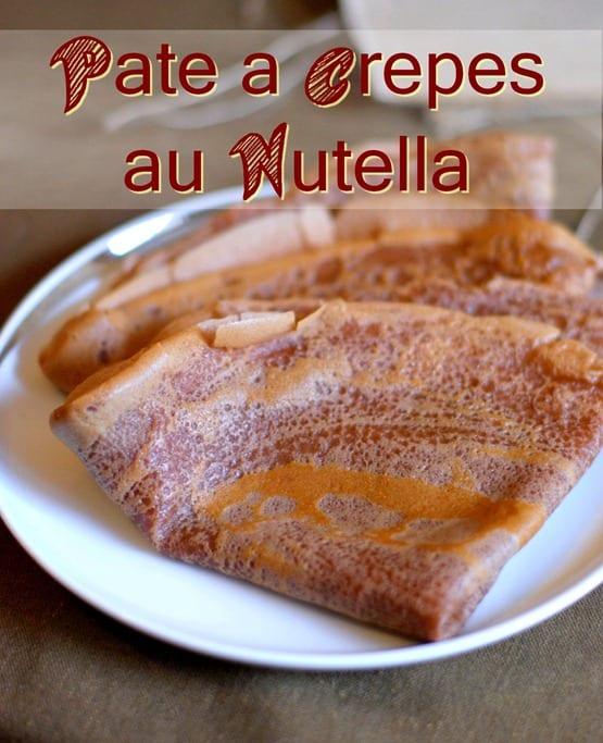 pâte a crêpe au Nutella / crêpe au chocolat, facile et rapide