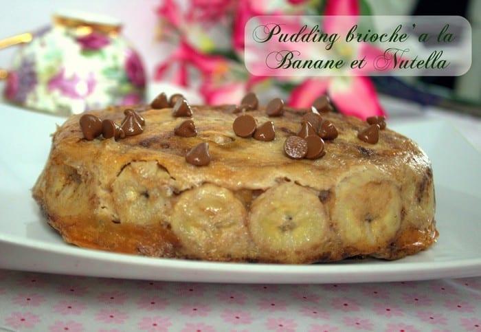 Pudding brioché a la banane et nutella
