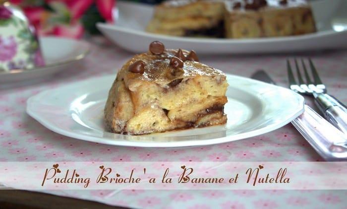 pudding Pudding simple et facile briochee a la banane et nutella