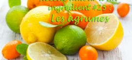 recettes autour d'un ingrédient # 25 les agrumes