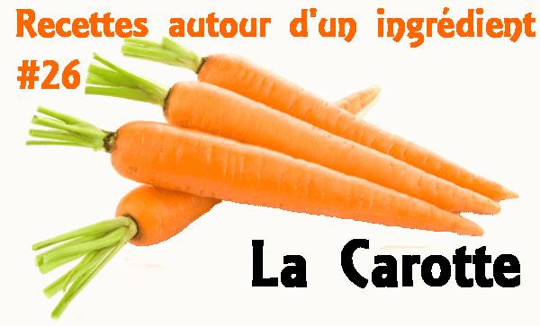 recettes autour d'un ingrédient # 26: La carotte