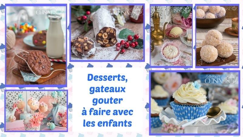 desserts et gateaux a faire avec les enfnats
